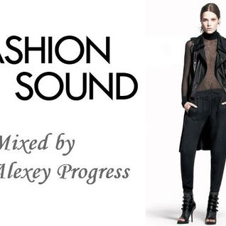 Alexey Progress - Fashion Sound vol.10[192]