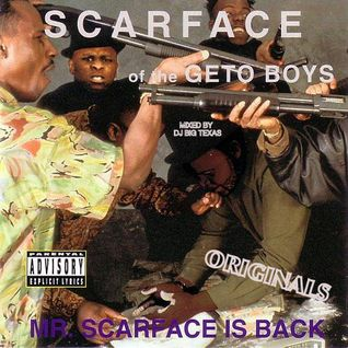 Mr Scarface Is Back (Originals) MIXED BY DJ BIG TEXAS