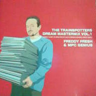 Freddy Fresh & MPC Genius - Trainspotters Dream Mastermix Volume  1