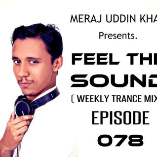 Meraj Uddin Khan Pres. Feel The Sound Ep. 078