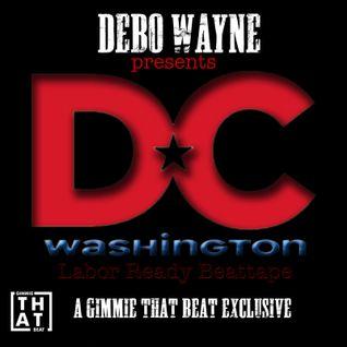 Debo Wayne Presents Labor Ready Beattape (GTB EXCLUSIVE)