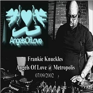 Frankie Knuckles @ Metropolis, Naples - 07.09.2002 - Angels Of Love
