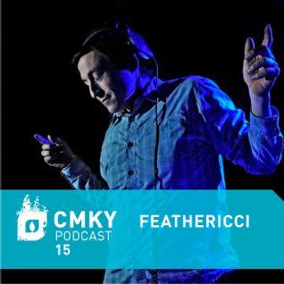 Feathericci - CMKY Podcast 15