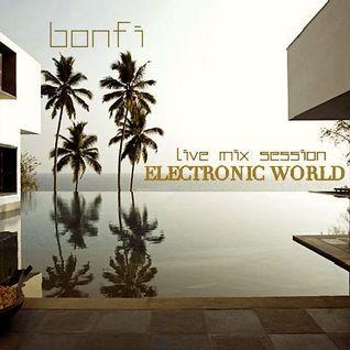 BONFI LIVE MIX SESSION @ ELECTRONIC WORLD