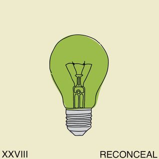 """Think Green Vol. XXVIII"" - Reconceal"