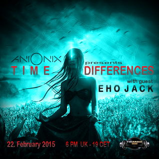 Ani Onix - Time Differences 156 [22. February 2015] On TM-Radio