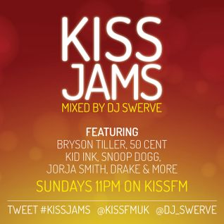KISS JAMS MIXED BY DJ SWERVE 10APR16
