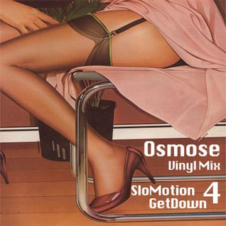 SloMotion GetDown 4 - Osmose Vinyl Mix