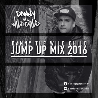 Danny The Wildchild - Jump Up Mix 2016