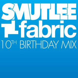 Smutlee X FABRICLIVE 10th Birthday Promo Mix