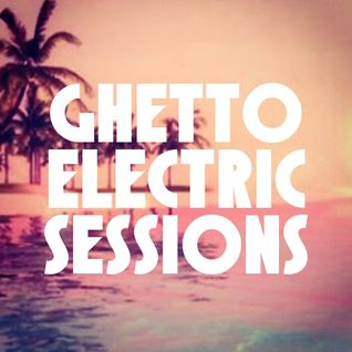 Ghetto Electric Sessions ep158