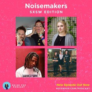 Noisemakers - SXSW Edition