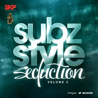 Dj Subz - Subz Style Seduction Vol.3