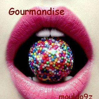 gourmandise...
