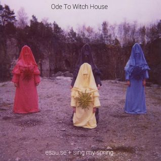 Ode To Witch House - esau.se + sing my spring mix
