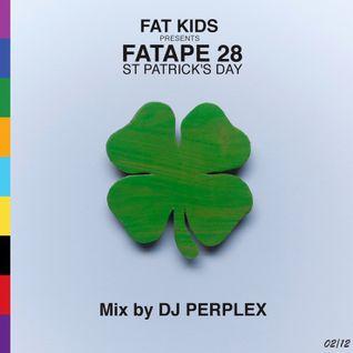 DJ Perplex - Fatape 28 (St Patricks Day Special)