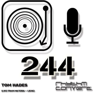 Techno Music | Rhythm Converted Podcast 244 with Tom Hades (Live at Materia - Liege)