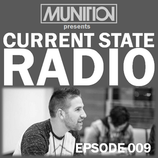 Current State Radio 009 with DJ Munition