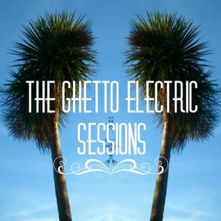 Ghetto Electric Sessions ep136