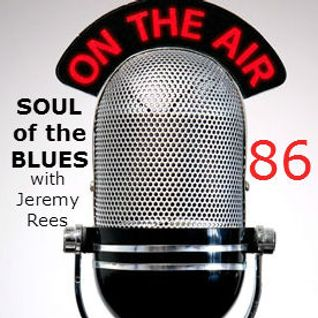 Soul of The Blues with Jeremy Rees #86