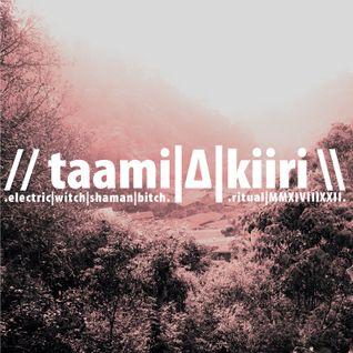 // taami|Δ|kiiri \ .electric|witch|shaman|bitch. // ritual|MMXIVIIIXXII \