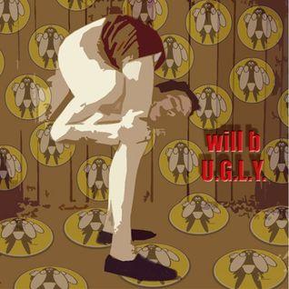 will b - U.G.L.Y.