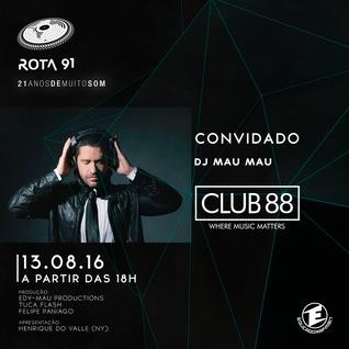 Rota 91 - 13/08/2016 - Convidado - Mau Mau (Club 88)