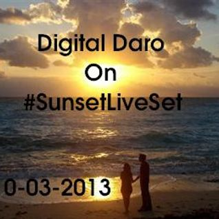 @DaroDJ on #SunsetLiveSet 10-03-2013