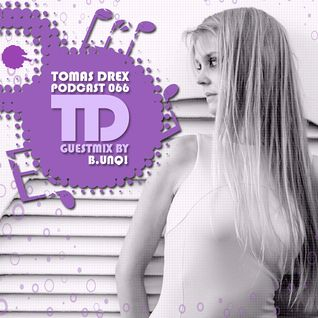 Tomas Drex PODCAST 066 - guestmix by B.UNQ!