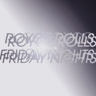 Royce Rolls - Friday Nights