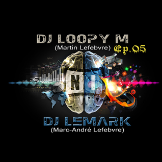 DJ Loopy M & DJ LeMark Presents : EP05