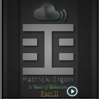 Patrick Zigon - 2 Years of Behaviors - Behaviors Proton Radio August 14th,2011