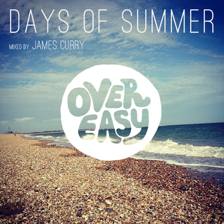 Over Easy presents - Days of Summer (2013)