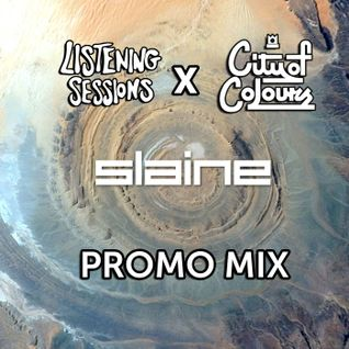 Listening Sessions x City of Colours promo mix - SLAINE
