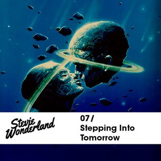 Stevie Wonderland Mix 07 / Stepping Into Tomorrow