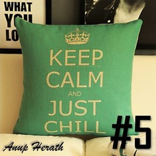Just Chill #5 - Anup Herath