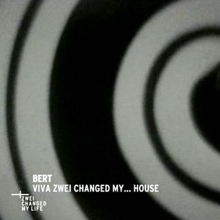 Bert - Viva Zwei Changed My... House