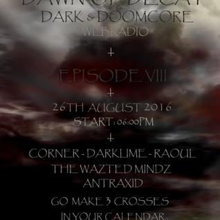 Raoul @ Dawn Of Decay VIII, 26.08.16