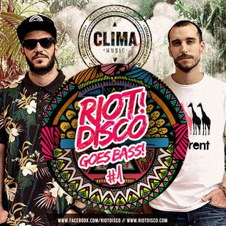 RIOT DISCO GOES BASS #1: CLIMA