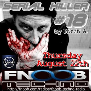 Mitch' A. @ Serial Killer #18 - Fnoob Radio Techno UK
