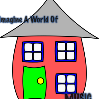 Who Can Imagine A World of House?