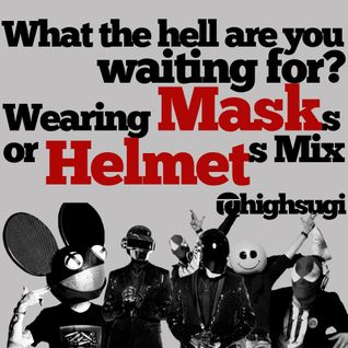 What the hell are you waiting for?[Wearing Masks or Helmets MIX]