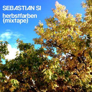 Sebastian Si - herbstfarben (mixtape)
