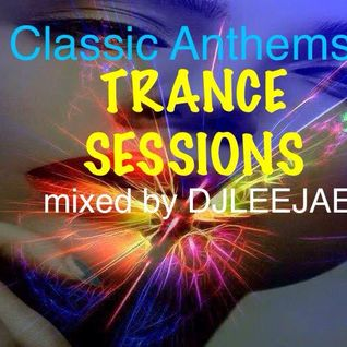 classic anthems (TRANCE SESSIONS) 7TH OF FEBRUARY 2015