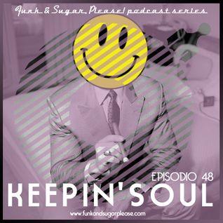 Funk & Sugar, Please! podcast 48 by Keepin' Soul