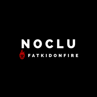 Noclu x FatKidOnFire mix