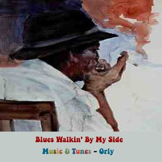 Blues Walkin' By My Side  2015