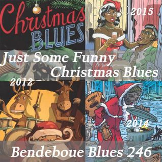 Bendeboue Blues 246 - 2014 - Just Some Funny Christmas Blues