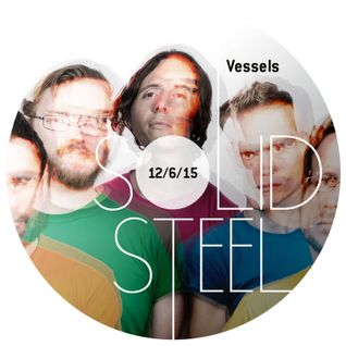Solid Steel Radio Show 12/6/2015 Hour 1 - Vessels