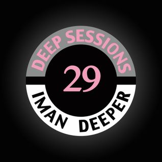Deep Sessions Radioshow | Episode 29 | by Iman Deeper